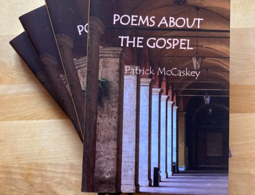 Poems About the Gospel: Jesus Discoursed about the Bread of Life by Patrick McCaskey